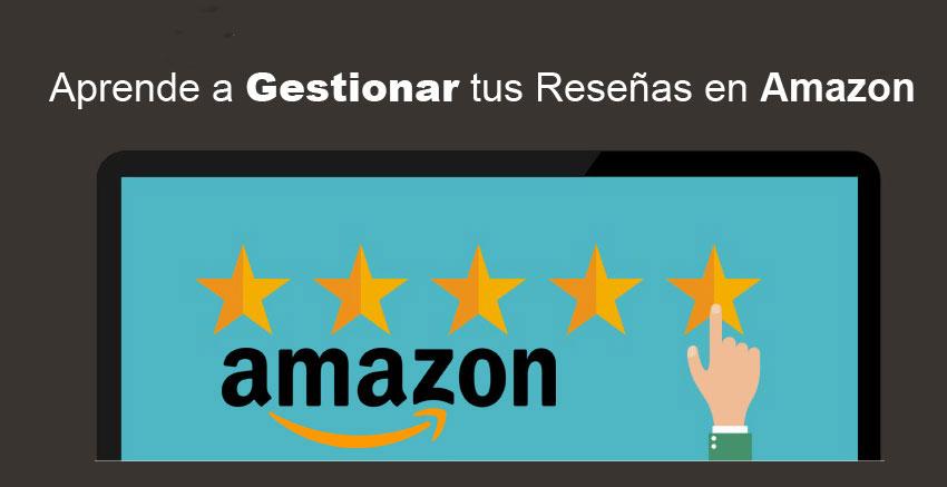 ¿Cómo Gestionar tus Reseñas en Amazon?