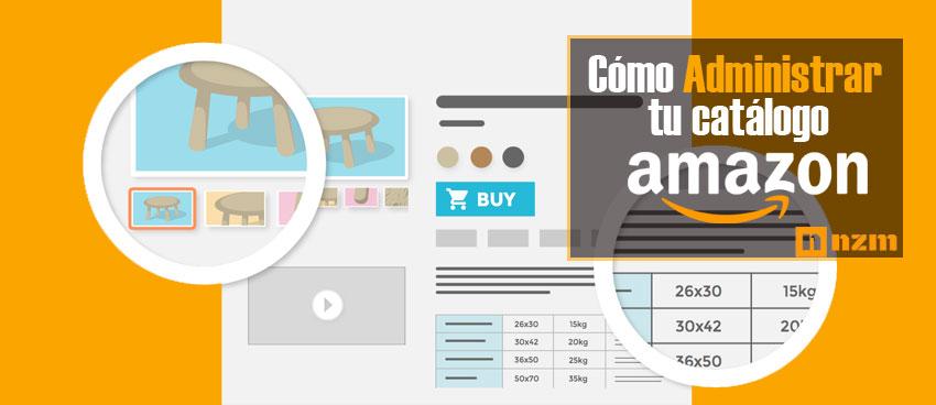 ¿Cómo Administrar tu Catálogo de Amazon?