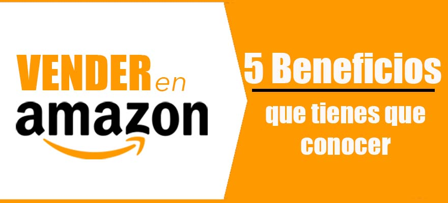 beneficios de vender en amazon