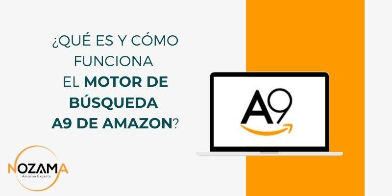 ¿Qué es y cómo funciona el motor de búsqueda A9 de Amazon?